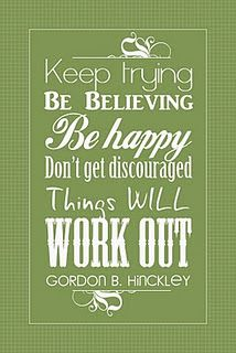 motivation quote from President Hinckley (more colors available)