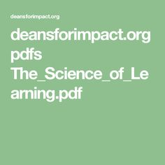 deansforimpact.org pdfs The_Science_of_Learning.pdf