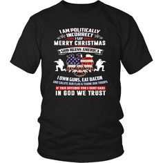I Am Politically Incorrect God Bless America Tshirt Apparel – teefim