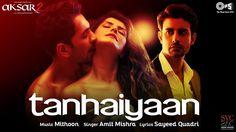 Tanhaiyaan is the latest track from Amit Mishra from the Aksar 2 movie.  Lyrics :http://www.lyricshawa.com/2017/10/tanhaiyaan-lyrics-aksar-2/