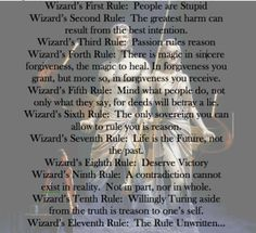 The Wizard's Rules Sword of Truth Pat partcular attention to the FIRST rule.