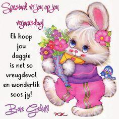 Ek hoop jou daggie is net so vreugdevol en wonderlik soos jy! Happy Birthday Wishes, Birthday Cards, Afrikaanse Quotes, Happy B Day, Birthday Pictures, Happy Mothers, Winnie The Pooh, Beautiful Pictures, Encouragement