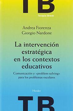 """La intervención estratégica en los contextos educativos: Comunicación y """"problem-solving"""" para los problemas escolares (Terapia Breve) (Spanish Edition) by Giorgio Nardone http://www.amazon.com/dp/B010Q3ZVE0/ref=cm_sw_r_pi_dp_h5-Pvb1PWPXJZ"""