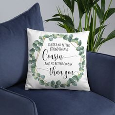 Cousin Gifts, Cousin Throw Pillow, Cousin Present, Gift For Cousin, Cousin Cushion, Theres No Better Friend Than A Cousin, Christmas Gift