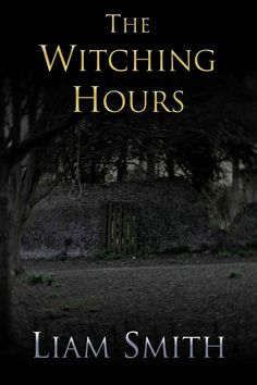 http://www.amazon.com/Witching-Hours-Liam-Smith-ebook/dp/B00X2CGHTQ/ref=sr_1_3?s=digital-text