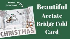 Acetate Bridge Fold Card | Create A Floating Effect! Fun Fold Cards, Folded Cards, Christmas Gift Card Holders, Christmas Cards, Acetate Cards, Card Making Tips, Making Tools, Bridge Card, Interactive Cards