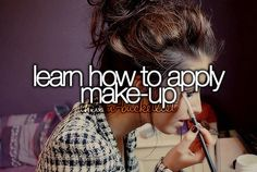 i actually know how to apply make up even I don't wear any
