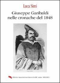 Prezzi e Sconti: #Giuseppe garibaldi nelle cronache del 1848 New  ad Euro 8.00 in #Abc milano #Libri
