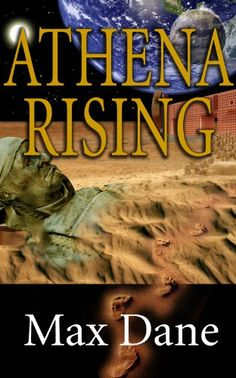 Athena Rising by Max Dane A really great read !!!