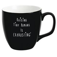 A mug for when you're exhausted by this mom gig.