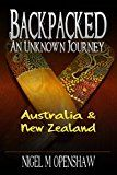 Free Kindle Book -   Backpacked: An Unknown Journey - Australia and New Zealand: Travelling in a land with totally relaxed people and overly agitated animals that would bite and poison you at any chance Check more at http://www.free-kindle-books-4u.com/sports-outdoorsfree-backpacked-an-unknown-journey-australia-and-new-zealand-travelling-in-a-land-with-totally-relaxed-people-and-overly-agitated-animals-that-would-bite-and-poison-you-at/