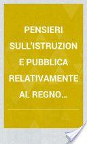 Matteo Galdi, Pensieri sull'istruzione pubblica relativamente al regno delle Due Sicilie