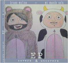 EP Covers & Uncovers [2014] – Bruno Molina + Mi Mundo Solo