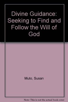 Divine Guidance: Seeking to Find and Follow the Will of God by Susan Muto http://www.amazon.com/dp/0892838574/ref=cm_sw_r_pi_dp_..rlvb02C7B43