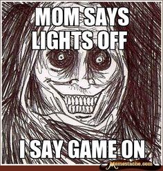 mom says lights off / i say game on