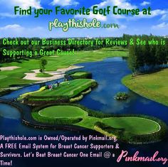 Find your favorite course on the Playthishole.com Business Directory  Leave a review! See who is helping to support pinkmail.org  Breast Cancer Awareness! If you would like to submit a Golf Course or Country Club for our Business Directory, email us at Sales@Pinkmail.org ! Golf Course Reviews, Beat Cancer, Free Email, Golf Humor, Breast Cancer Awareness, Golf Courses, Finding Yourself, Let It Be, Videos
