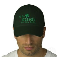 4ff2ee877b4 I ll be Irish in a few beers Embroidered Baseball Hat