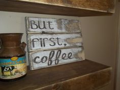 But first Coffee sign. Rustic coffee sign. by PrettyandRustic