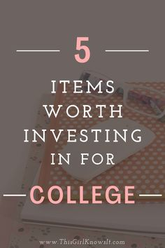 Starting college soon? College is a big investment and there are plenty of items you'll need. This post highlights 5 items in particular that are worth investing in for your next college semester! | This Girl Knows It | www.thisgirlknowsit.com | #college #university #student #collegestudent #education