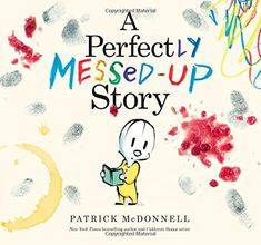 A Perfectly Messed-Up Story by Patrick McDonnell http://www.amazon.com/dp/0316222585/ref=cm_sw_r_pi_dp_1GnVub0FKXT7N