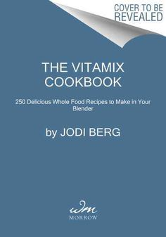 Vitamix recipes used at costco demo vitamix pinterest vitamix the vitamix cookbook 250 delicious whole food recipes to make in your blender forumfinder Choice Image