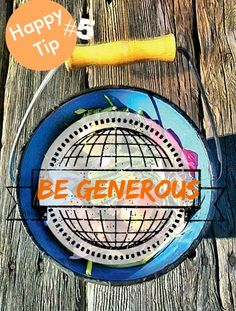 21 Ways to be Happy Every Day #5 Be Generous