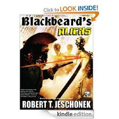 "The latest release from award-winning storyteller Robert T. Jeschonek is ""Blackbeard's Aliens."" Pick it up for $0.99."