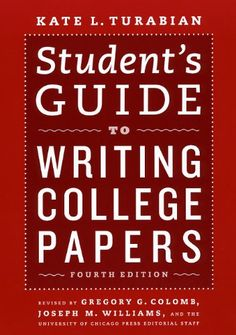 Student's Guide to Writing College Papers: Fourth Edition (Chicago Guides to Writing, Editing, and Publishing) by Kate L. Turabian University of Chicago Press Paper Writer, Paper Book, College Books, College Life, College Club, College Essay, Essay Writing, Writing Tips, Bellevue University