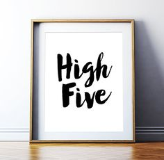 "Printable Art ""High Five"" Wall Quote – Minimalist Art Printable Poster, Typographic Art Wall Decor Digital Print *Instant Download*"