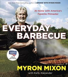 Everyday Barbecue: At Home with America's Favorite Pitmaster by Myron Mixon http://www.amazon.com/dp/0345543645/ref=cm_sw_r_pi_dp_u7eStb1TJ75R6QJD