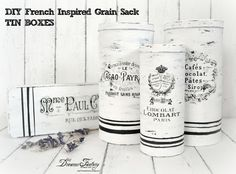 Dreams Factory: Guest post for The Graphics Fairy DIY - French inspired grain sack tin boxes - Tutorial cutii metalice frantuzite