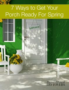 Does your front porch need to be freshened up for spring? Try these 7 Ways to Get Your Porch Ready For Spring and get a jump start on your spring cleaning.