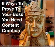 How to Make the Business Case for #Content Curation | Heidi Cohen