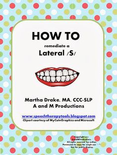 Speech Therapy Tools: HOW TO Remediate a Lateral /S/