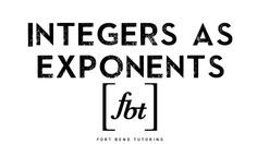 Integers as Exponents: Positive, Zero and Negative Exponents