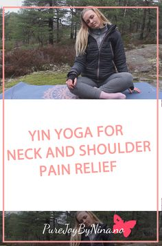 Yin yoga for neck and shoulder pain relief. Back pain relief. Relax in your neck and shoulders with yin yoga. For tense shoulders. Beginner yin yoga for neck. Shoulder Pain Relief, Neck And Shoulder Pain, Back Pain Relief, Tense Shoulders, Generalized Anxiety Disorder, Yoga Photography, Yin Yoga, Yoga Videos, Self Development