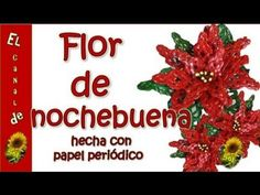 FLOR DE NOCHEBUENA HECHA CON PAPEL PERIODICO  - Poinsettia made with new...