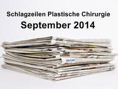 Plastische Chirurgie: Rückblick auf die Schlagzeilen im September 2014 - und meine Meinung dazu http://aesthetische-plastische-chirurgie.blogspot.de/2014/09/plastische-chirurgie-ruckblick-auf-die.html