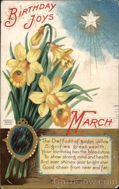 March - Birthday Joys - The Daffodil of golden yellow signifies great wealth. Your birthday has the bloodstone to show strong mind and health and ever shines your bright star. Good cheer from near and far Aries Birthday, Birthday Month, It's Your Birthday, Happy Birthday, Birthday Tattoo, Twin Birthday, Birthday Greetings, Birthday Wishes, Birthday Cards