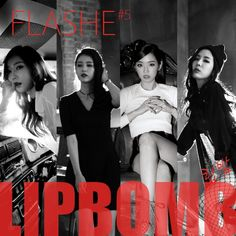 """Lip Bomb"" is a single recorded by South Korean girl group FlaShe. It was released on January 7, 2016 under CJ E&M."