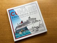 unard Colouring Book by Chris Frame and Rachelle Cross. Chris Frame is a Cunard expert and speaks about maritime and Cunard history on board their ships. Colouring, Coloring Books, Cunard Ships, Cruise, Fan, History, Tips, Travel, Vintage Coloring Books