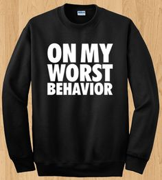 On My Worst Behavior Crewneck Sweater - Drake Crewneck - Octobers Very Own Shirt - OVO - Started From The Bottom on Etsy, $24.95