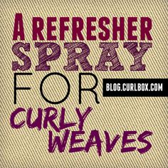 If you need a little help re-fluffing your curly weave, check out this refresher spray along with a few tips: http://blog.curlbox.com/2015/08/26/5464/