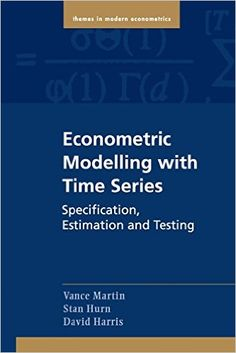 Econometric modelling with time series : specification, estimation and testing / Vance Martin, Stan Hurn, David Harris