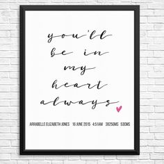 Youll Be in My Heart is the name of a song made famous by Phil Collins in the Disney movie Tarzan.  Youll Be in My Heart Birth Print is a DIGITAL FILE and will be emailed to you once details have been received to customise this print to your needs. You will receive a high resolution JPG file in an 8 x 10 size. For Personal Use Only.  --------------- HOW TO ORDER AND CUSTOMISE --------------- Add this item to your cart and provide the following info in NOTES TO SELLER at checkout: - Baby's…
