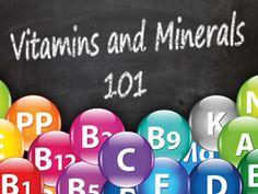 Vitamins and Minerals 101