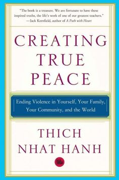 Creating True Peace: Ending Violence in Yourself, Your Family, Your Community and the World