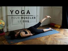 Yoga pour Muscler le Dos - Yoga Fire By Jo - YouTube