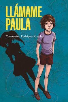 Llámame Paula / Concepción Rodriguez Gasch. Barcelona : Bellaterra, 2016 [02] 136 p. ISBN 9788472907546 / 13 € / ES / NOV / Adolescencia / Identidad de género / Literatura / Literatura juvenil / Relaciones familiares / Transfobia / Transexualidad