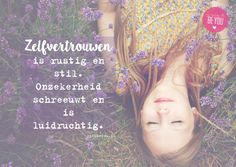 Positive Vibes, Positive Quotes, Dutch Quotes, Just Be You, Qoutes, Wisdom, Feelings, Happy, Feeling Quotes
